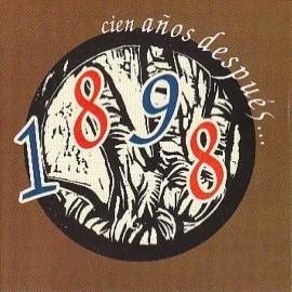 1898 Cien Años Después...