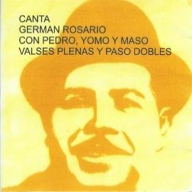 Valses Plenas y Paso Dobles Canta German Rosario con Pedro Yomo y Maso