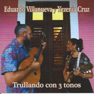Eduardo y Yezenia - Trullando con 3 tonos
