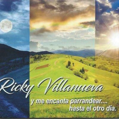 Ricky Villanueva - Y me encanta parrandear hasta el otro día