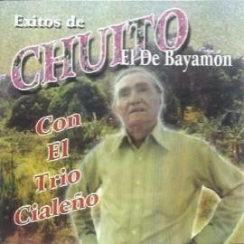 Chuiti el de Bayamón - Exitos con el Trio Cialeño