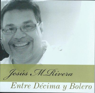 Jesús M Rivera - Entre decima y bolero