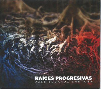José Eduardo Santana - Raíces Progresivas