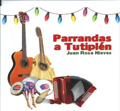 Parrandas a Tutiplén - Juan Rosa