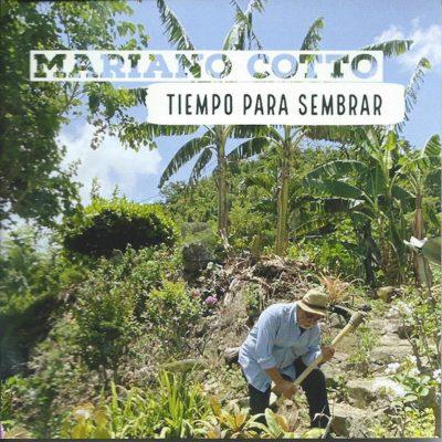 Mariano Cotto - Tiempo para sembrar