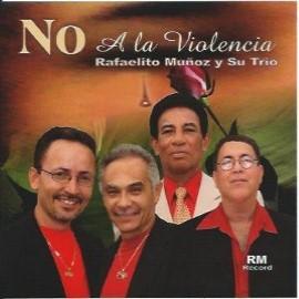 NO A la Violencia - Rafaelito Muñoz y su Trío