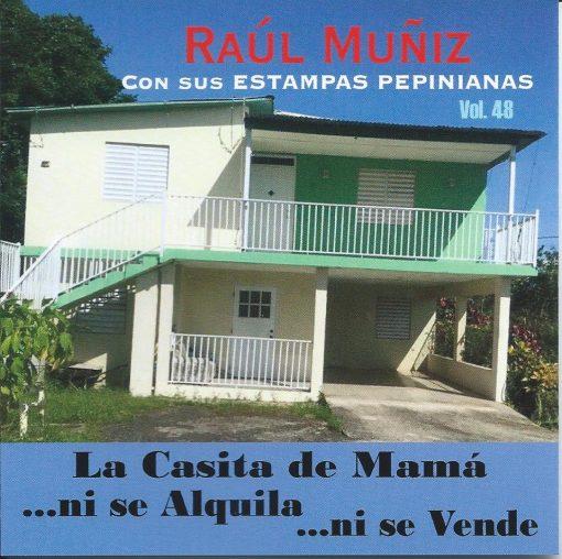 Raúl Muñiz - La casita de mamá ni se alquila, ni se vende