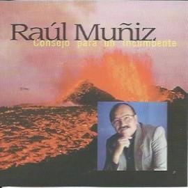 Consejos para un Incumbente - Raúl Muñiz