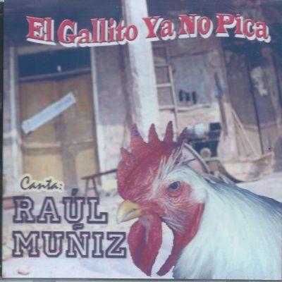 El Gallito Ya No Pica - Raúl Muñiz